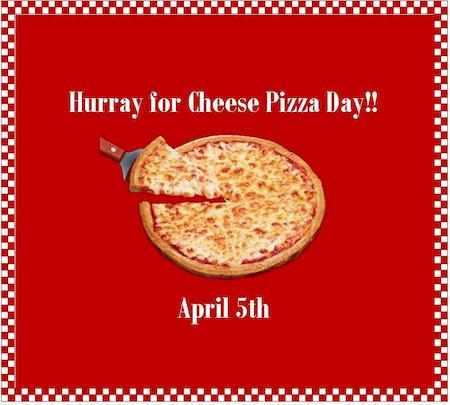 Cheese Pizza Day