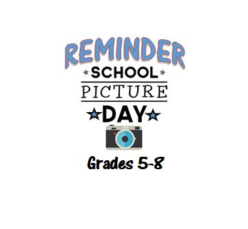 Picture Day Tomorrow Grades 5-8