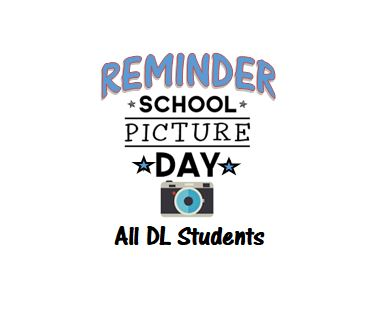 Picture Day Tomorrow DL Students