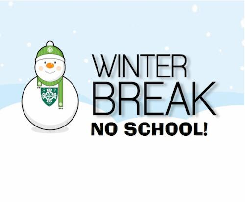 ENJOY WINTER BREAK